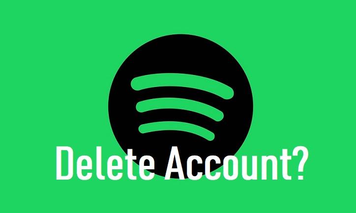 Spotify, Delete Spotify, How to Delete Spotify Account