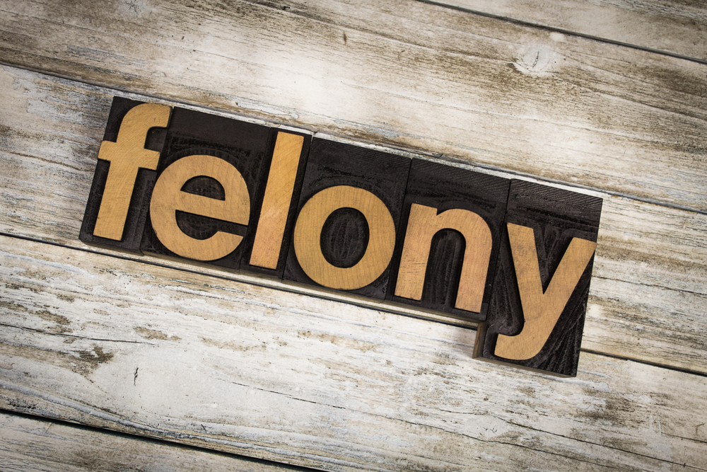 Felony, Felony Definition, What is a Felony